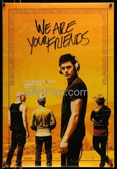 #teenchoiceawards https://eartfilm.com/search?q=teen #teen #teenchoice #Teenagers #tweens #Angst #YoungAdult #Drama #Rebels We Are Your Friends 2015 27x40 Advance One Sheet United States