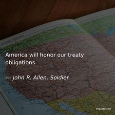 America will honor our treaty obligations. — John R. Real Relationships, Relationship Quotes, America Quotes, John R, Great Power, Everybody Else, To Focus, Troops
