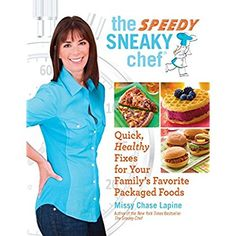 The Speedy Sneaky Chef: Quick, Healthy Fixes for Your Favorite Packaged Foods >>> More info could be found at the image url.