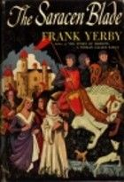 The Saracen Blade by Frank Yerby