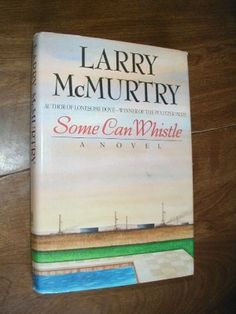 $6.50 Some Can Whistle - Larry McMurtry (1989) ~ FREE Shipping