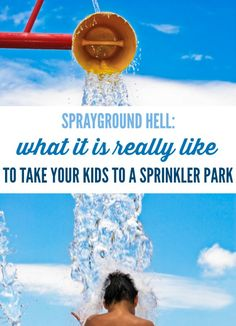 Sprayground Hell: What it is really like to take your kids to a sprinkler park as a summer fun for kids activity via @letmestart | LOLs for parents