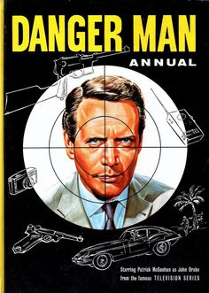 Part Two Of Tv Tie-Ins Of The Times - Danger Man Annual 1967...