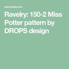 Ravelry: 150-2 Miss Potter  pattern by DROPS design