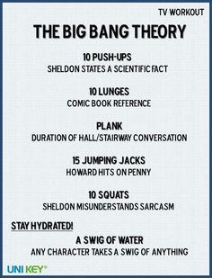 Big Bang Theory Workout..i should get a good workout then because this is my favorite show