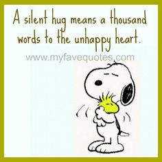 Discover and share Snoopy Quotes Hug. Explore our collection of motivational and famous quotes by authors you know and love. Peanuts Quotes, Snoopy Quotes, Me Quotes, Funny Quotes, Qoutes, Photo Quotes, Snoopy Love, Snoopy And Woodstock, Snoopy Hug