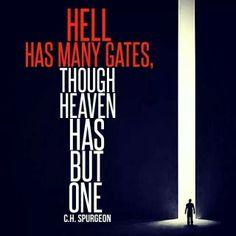 Walk the narrow and glorify the Saviour.