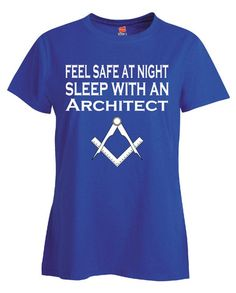 Feel Safe At Night Sleep With An Architect - Ladies T Shirt