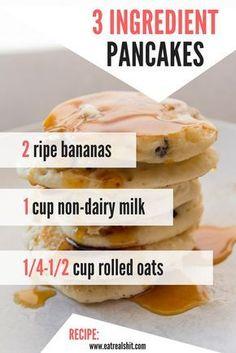 3 Ingredient Pancakes 3 ingredient pancakes, healthy, vegan, gluten, and dairy free. Oats Recipes, Baby Food Recipes, Gourmet Recipes, Appetizer Recipes, Whole Food Recipes, Vegetarian Recipes, Cooking Recipes, Healthy Recipes, Drink Recipes