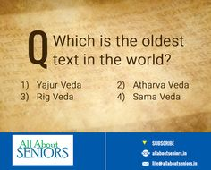 #ThrowbackThursday We are all well aware of the 4 Vedas, but does anyone of you know that one of those is also known as the first testament of mankind? This Throwback Thursday, let's brush up our history skills a bit. Guess which the oldest text in the world is? #Historyquestion #TryAndBeat #OldestText #QuizTime #AllAboutSeniors