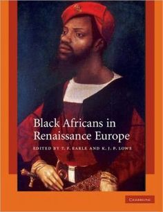 Black Africans in Renaissance Europe, Publish date: Dec 2010