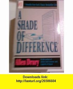 A Shade of Difference (9781562080013) Allen Drury , ISBN-10: 1562080016  , ISBN-13: 978-1562080013 ,  , tutorials , pdf , ebook , torrent , downloads , rapidshare , filesonic , hotfile , megaupload , fileserve