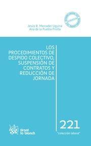 Los procedimientos de despido colectivo, suspensión de contratos y reducción de jornada / Jesús R. Mercader Uguina, Ana de la Puebla Pinilla. - 2013