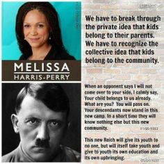 (IMAGE) Melissa Harris-Perry & Hitler: Your Kids belong to the State #tcot #ccot