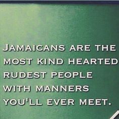 Jamaicans sum mi up nicely lol Jamaica Hotels, Jamaica Vacation, West Indies, Jamaican Quotes, Jamaican Proverbs, Trinidad, Rude People, Sign Quotes, Laugh Out Loud