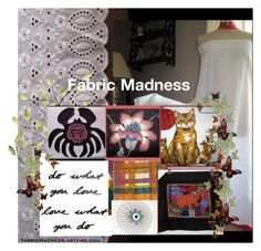 """""""Fabric Madness"""" by andreadesigns1 ❤ liked on Polyvore featuring art"""
