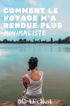 Comment le voyage m'a rendue plus minimaliste Blue Ash, Road Trip, Blog Voyage, Green Lifestyle, France, Happiness, Inspiration, Solo Travel, Carbon Footprint