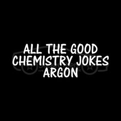 ALL THE GOOD CHEMISTRY JOKES ARGON Sticker Funny Decal Science Joke Chemist LOL #Oracal #Modern