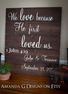 We love because He first loved us. 1 John 4 19 Wood Sign Wedding Decoration. Amanda G Designs on Etsy - Guest Book Wood Signs