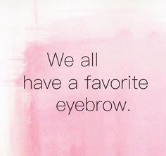 Just another #eyebrow #quote
