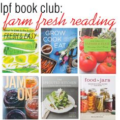 farm fresh reading- books about cooking with fresh produce & canning
