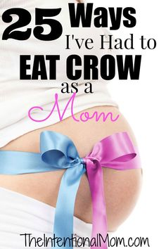 When you were pregnant, did you have this motherhood thing in the bag? You knew exactly how it would be as a mom, right? Your kids would never misbehave right? Here's how I've eaten crow since becoming a mom since I didn't have a clue about what being a mom would REALLY be like.