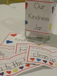 "Promoting kindness with a kindness jar. At the beginning of the day, have each child fill out a ""I am kind when..."" card. At the end of the day, read each one and ask if anyone saw someone doing that act of kindness. Award any child who has done an act of kindness in a way of your choosing"