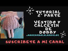 Tutorial Dobby Vestido y Calcetin @Mareando la Lana vlog - YouTube