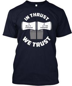 In thrust we trust...no doubt!! great tee