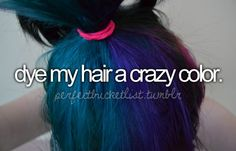Dye my hair a crazy colour. - I'd love to dye it purple again. Dye My Hair, Hair A, Just Girly Things, Things To Do, Lovely Things, Bucket List Before I Die, One Direction Lyrics, Life List, Summer Bucket Lists