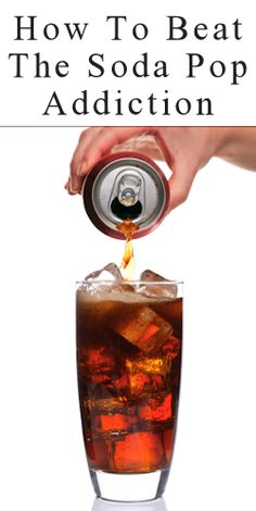 How To Beat The Soda Pop Addiction - luckily, I've never liked the stuff and hubs can take it or leave it... mostly I make him leave it :+)  #health #food #beverages