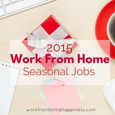 Work From Home Seasonal Jobs 2015
