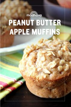 Peanut Butter Apple Muffins | Madhava