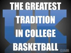 the greatest tradition in college basketball