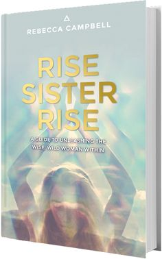 Rise Sister Rise™ | Rebecca Campbell Great Books To Read, I Love Books, Good Books, Amazing Books, Spirituality Books, Reading Rainbow, Psychic Readings, Inspirational Books, What To Read