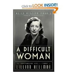 """Lillian Hellman was a giant of twentieth-century letters and a groundbreaking figure as one of the most successful female playwrights on Broadway. Yet the author of The Little Foxes and Toys in the Attic is today remembered more as a toxic, bitter survivor and literary fabulist, the woman of whom Mary McCarthy said, """"Every word she writes is a lie, including 'and' and 'the.'"""""""
