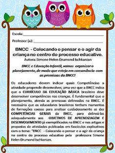 Simone Helen Drumond : BNCC - Colocando o pensar e o agir da criança no centro do processo educativo. Autora: Simone Helen Drumond Ischkanian Real Teacher, Learning Games For Kids, Home Schooling, Future Classroom, Classroom Ideas, Classroom Management, Homeschool, Crafts For Kids, Teaching