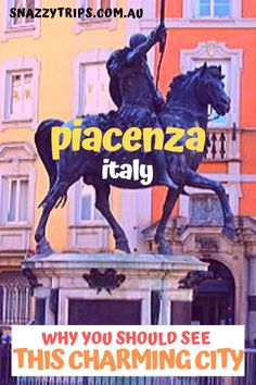 Why You Should See Piacenza 41 Italy Travel Tips, Travel Europe, European Travel, Travel Destinations, Driving In Italy, Equestrian Statue, Beautiful Castles, City Landscape, Visit Italy