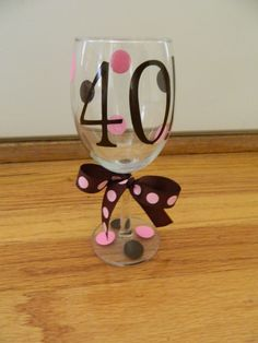 """""""Happy 40th BD,""""   """"Happy 25th Anniversary,""""    """"LET'S PARTY"""" or whatever you want your glass to say.  What do you think????"""