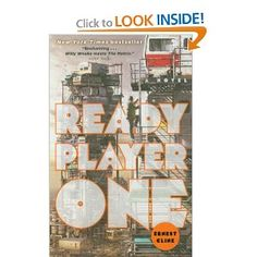 Ernest Cline: Amazing author  Ready Player One: A Novel: