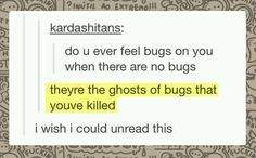 Do you ever feel bugs, when there are no bugs
