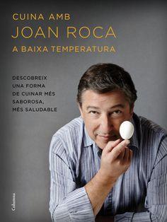 DESEMBRE-2016. Joan Roca. Cuina amb Joan Roca a baixa temperatura. CUINA 641.5(467.1)ROC