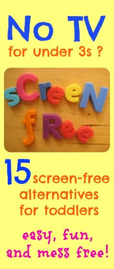 No TV for under 3s? Love these 15 alternatives - easy, fun and mess-free!