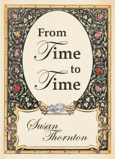 From Time to Time by Susan Thornton, http://www.amazon.com/dp/B00DVRBBQ6/ref=cm_sw_r_pi_dp_IUvxvb167C3T0