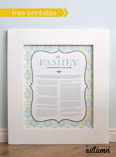 "gorgeous free LDS printable of ""The Family: A Proclamation to the World"""