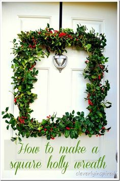 how-to-make-a-square-holly-wreath-cleverlyinspired