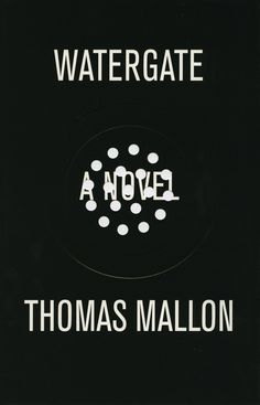 """House of Cards Reading List: Watergate by Thomas Mallon 