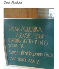 :)))) Some algebra humor. - Some algebra humor. Algebra Humor, Math Jokes, Math Humor, Nerd Jokes, Fun Clips, Ex Humor, Funny Humor, Farts Funny, Puns Hilarious