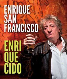 Enrique San Francisco presenta Enriquecido