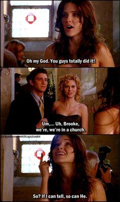 Brooke Davis at her best :)